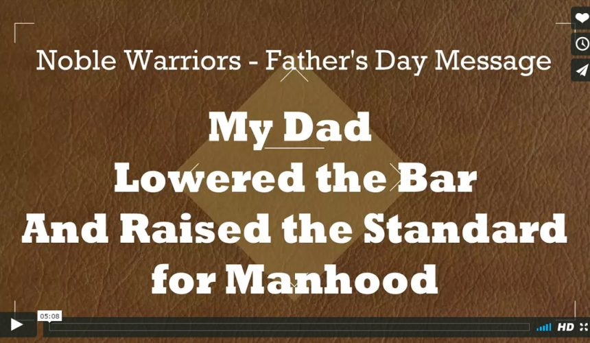 Dad Lowered the Bar & Raised the Standard for Manhood [Podcast]
