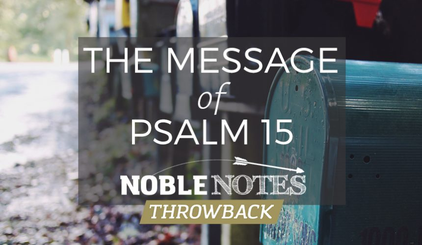 The Message of Psalm 15