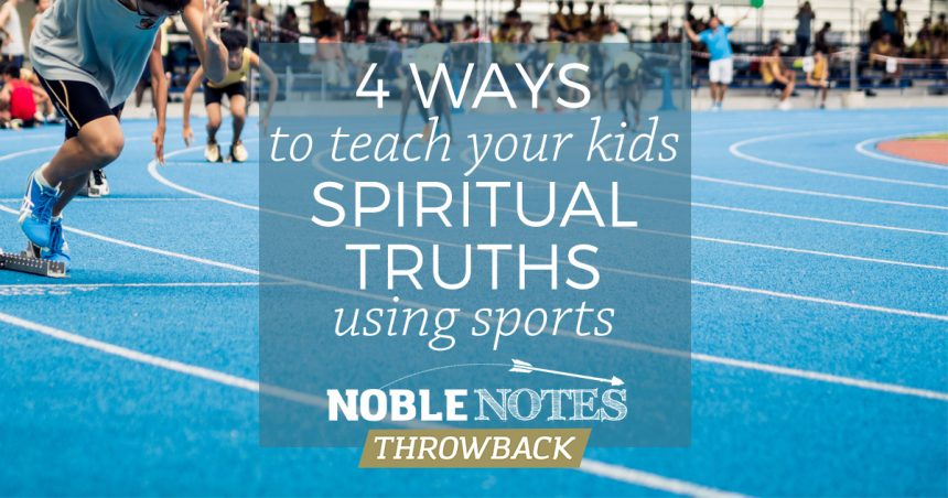 4 Ways to Teach Your Kids Spiritual Truths Using Sports