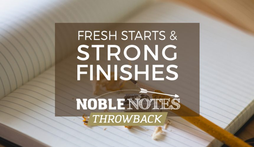Fresh Starts & Strong Finishes