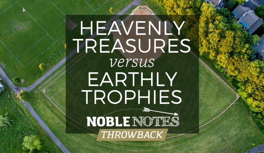 Heavenly Treasures vs. Earthly Trophies