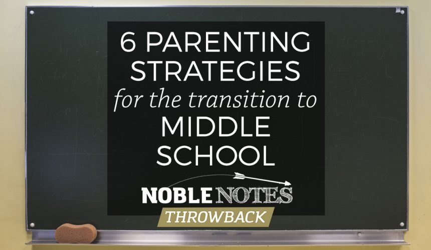 6 Parenting Strategies for the Transition to Middle School