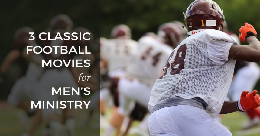 3 Classic Football Movies for Men's Ministry