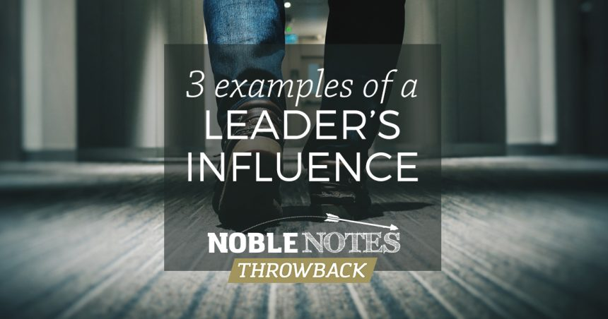 3 Examples of a Leader's Influence