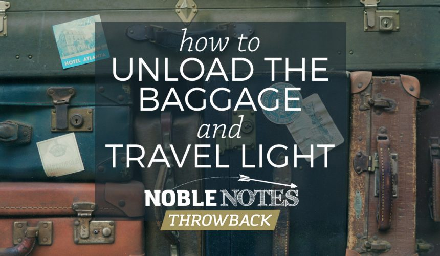 How to Unload the Baggage & Travel Light