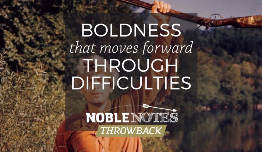 Boldness That Moves Forward Through Difficulties