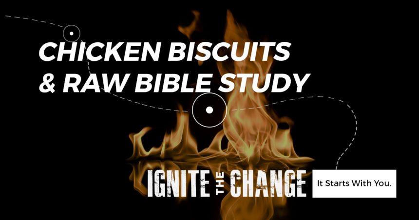 Chicken Biscuits & Raw Bible Study