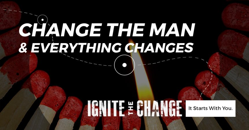 Change the Man & Everything Changes