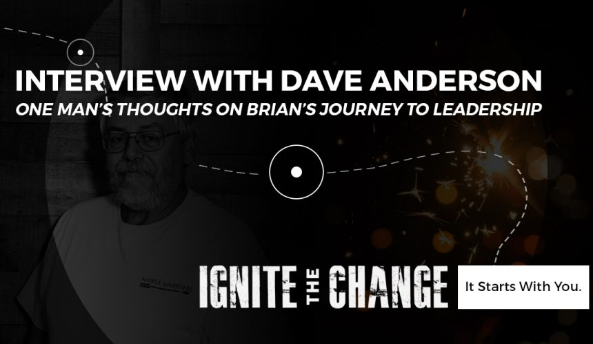 Interview with Dave Anderson: One Man's Thoughts on Brian's Journey to Leadership