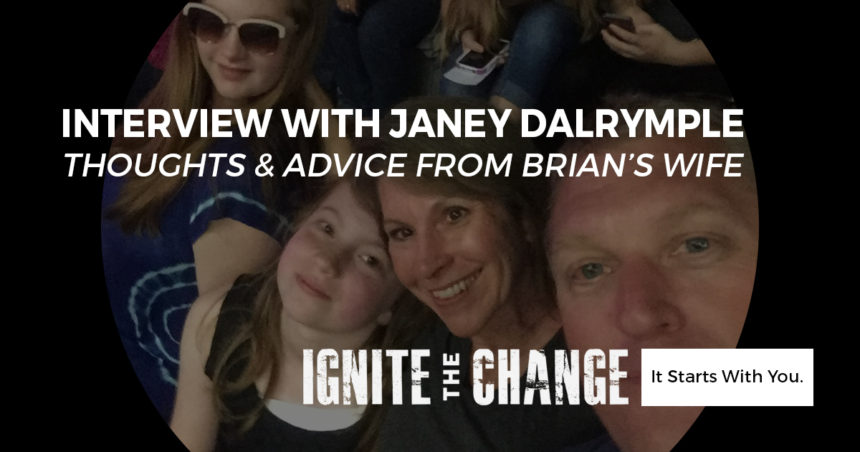 Interview with Janey Dalrymple: Thoughts & Advice from Brian's Wife