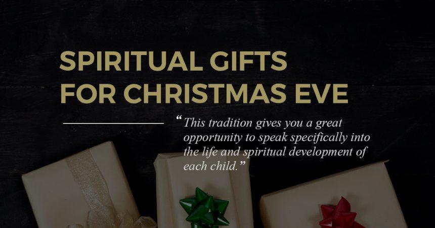 Spiritual Gifts for Christmas Eve