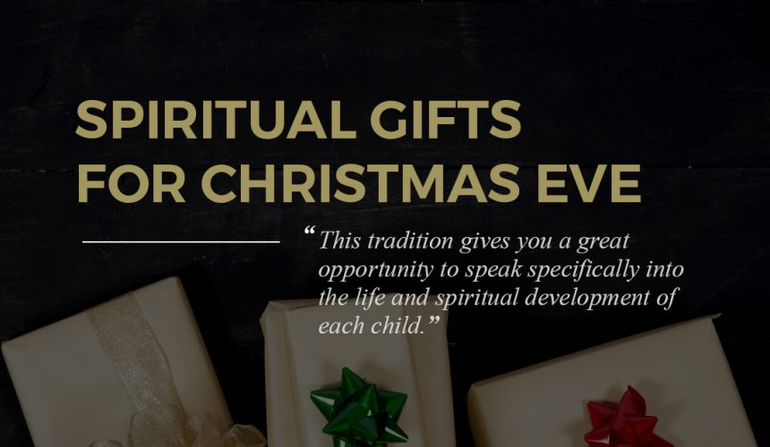Spiritual Gifts for Christmas Eve