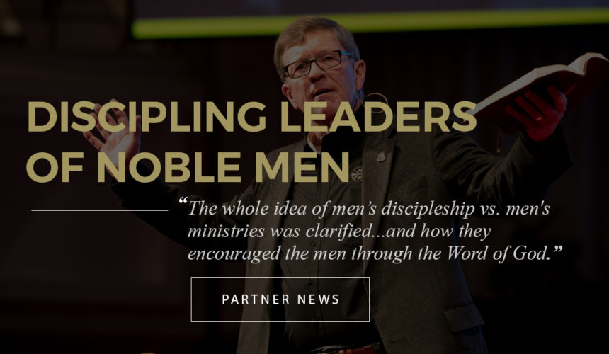 Discipling Leaders of Noble Men