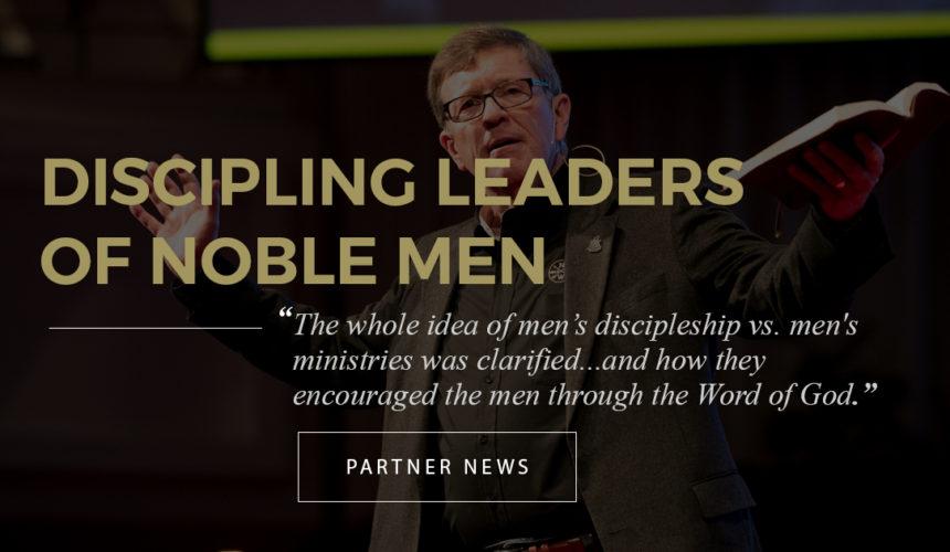 Discipling Leaders of Noble Men