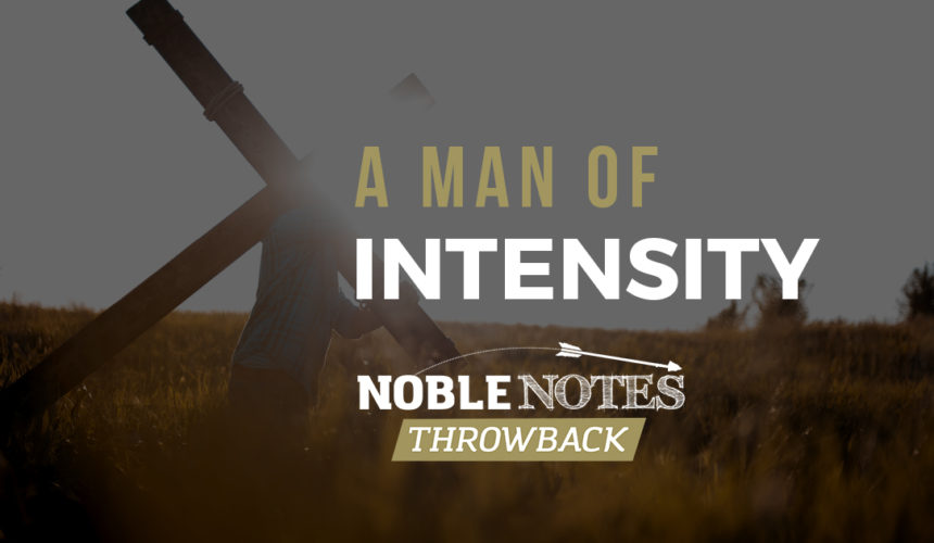 A Man of Intensity