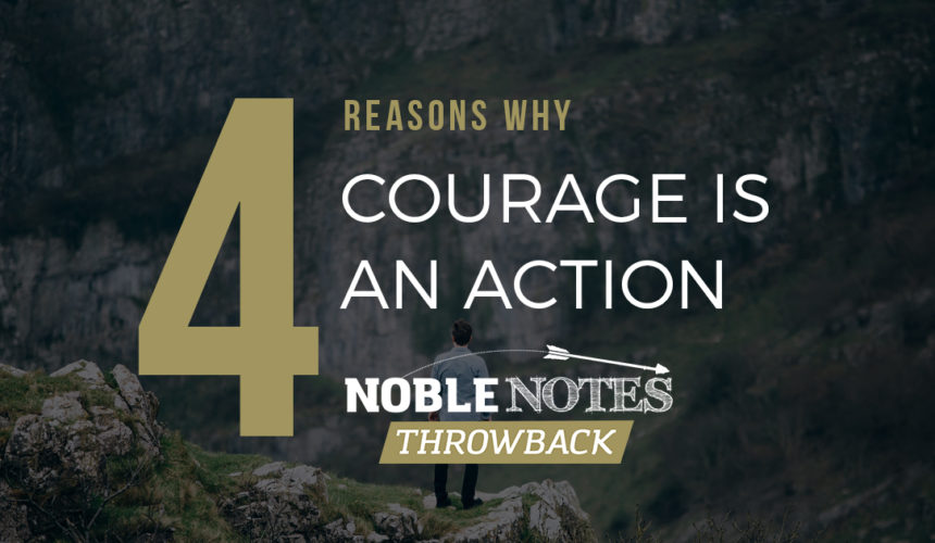 4 Reasons Why Courage is an Action