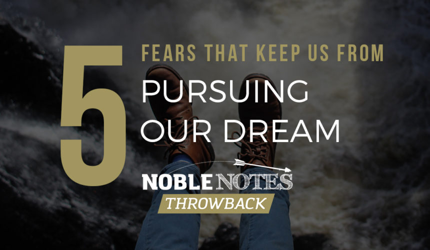 5 Fears That Keep Us From Pursuing Our Dream
