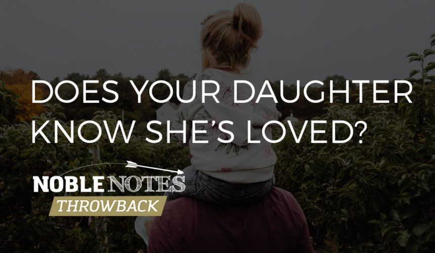 Does Your Daughter Know She's Loved?