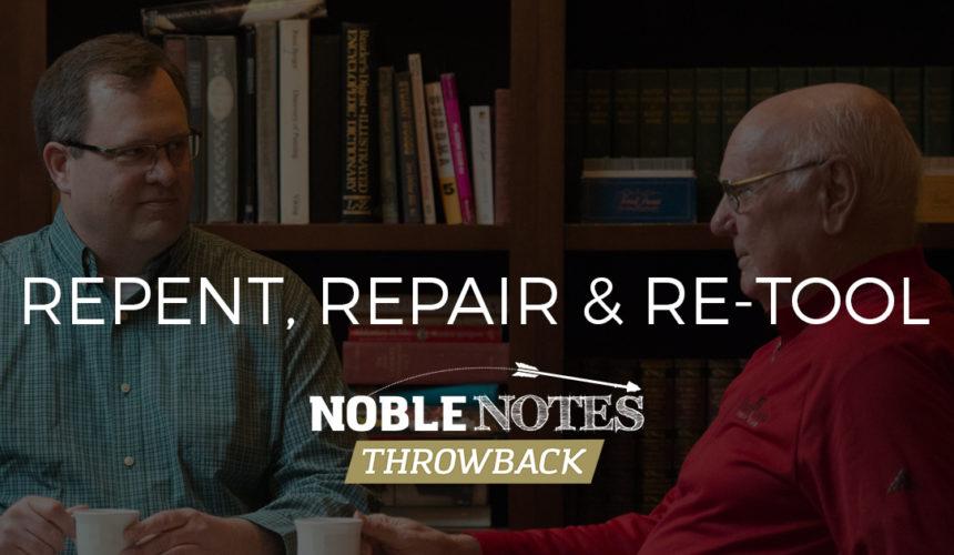 Repent, Repair and Re-tool