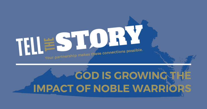 God is Growing the Impact of Noble Warriors