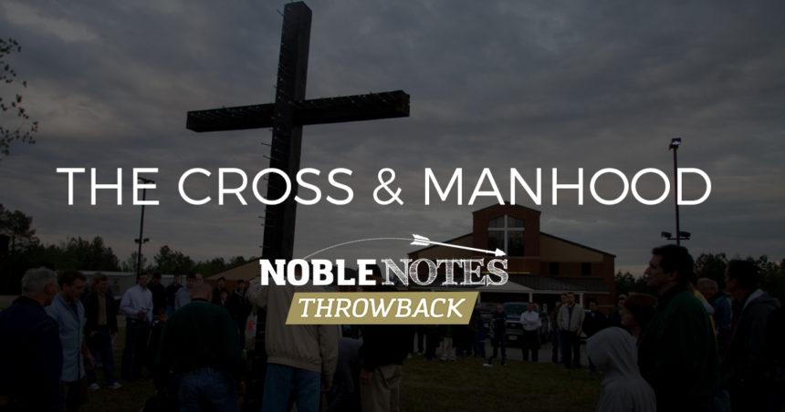 The Cross and Manhood