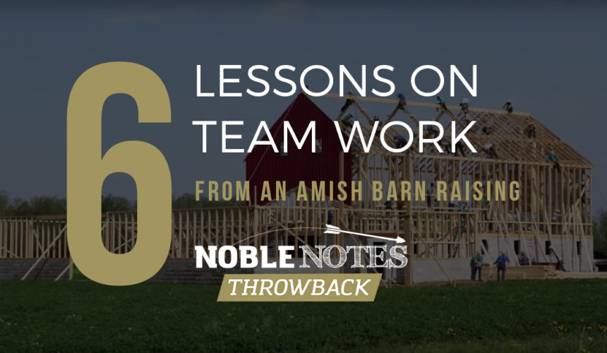 6 Lessons on Team Work from an Amish Barn Raising