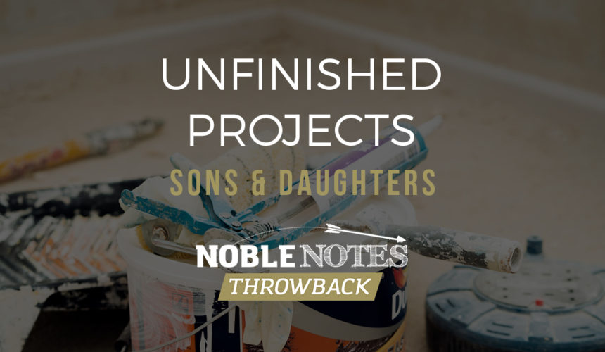 Unfinished Projects: Sons & Daughters