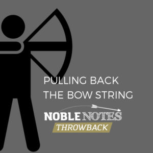 Pulling Back the Bow String