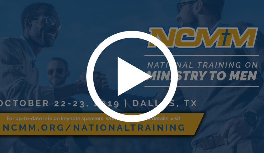 Join Me for the National Training on Ministry to Men!