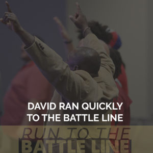 David Ran Quickly to the Battle Line