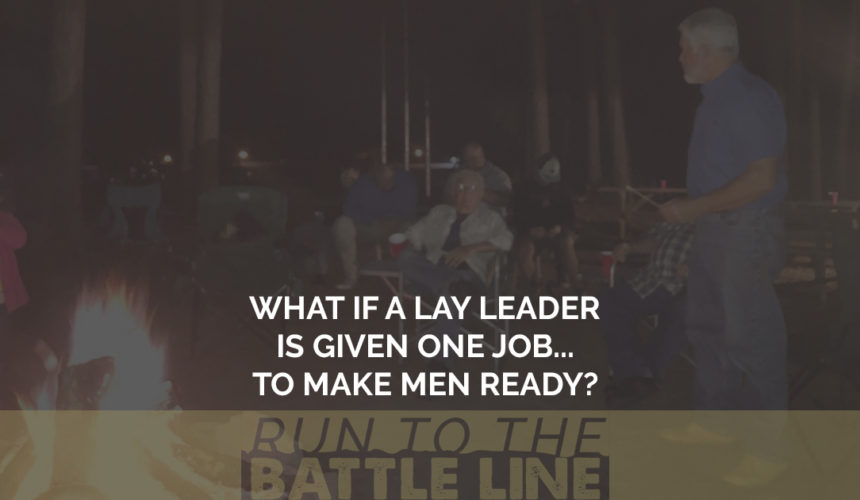 What If a Lay Leader is Given One Job… To Make Men Ready?