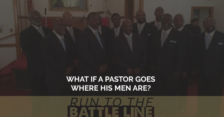What If a Pastor Goes Where His Men Are?