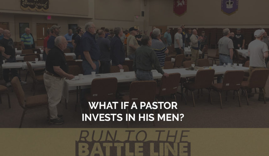 What If a Pastor Invests In His Men?