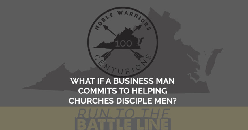 What If a Business Man Commits to Helping Churches Disciple Men?
