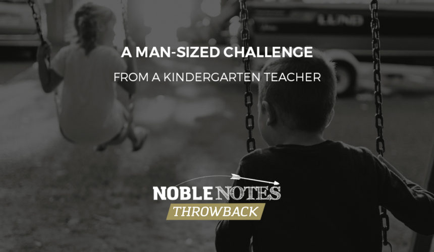 A Man-Sized Challenge from a Kindergarten Teacher