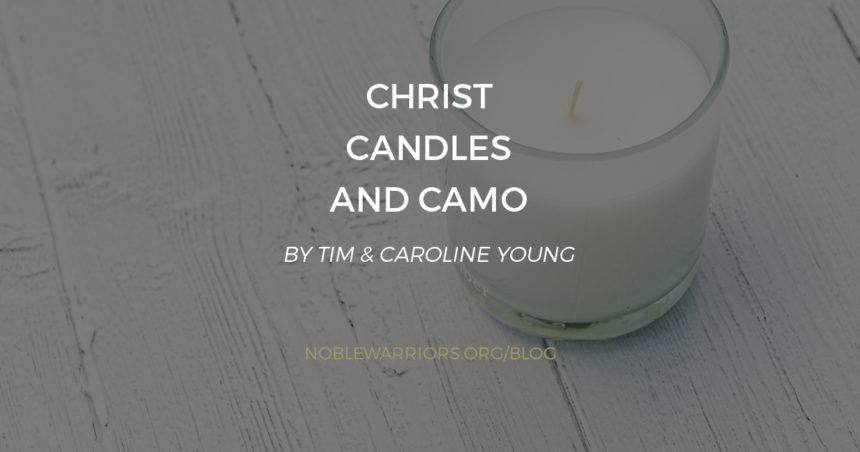 Christ, Candles, and Camo!