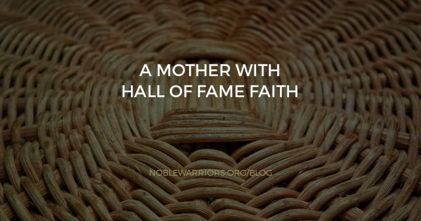 A Mother with Hall of Fame Faith